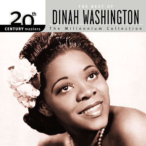 20th Century Masters: The Millennium Collection... by Dinah Washington