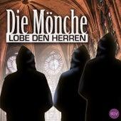 Die Mönche. Lobe den Herren by Various Artists