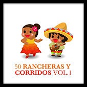 50 Rancheras y Corridos Vol. 1 by Various Artists