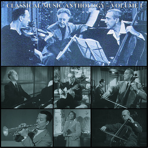 Classical Music Anthology Volume I by Various Artists