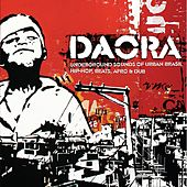 Daora: Underground Sounds of Urban Brasil - Hip-Hop, Beats, Afro & Dub by Various Artists