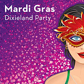 Mardi Gras: Dixieland Party by Various Artists