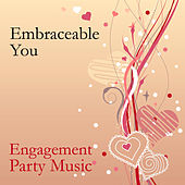 Embraceable You: Engagement Party Music by Various Artists