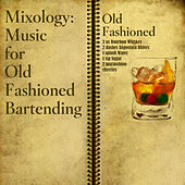 Mixology: Music for Old Fashioned Bartending by Various Artists