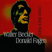Come Back Baby by Walter Becker