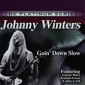 Goin' Down Slow by Johnny Winter