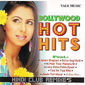 Bollywood Hot Hits by Various Artists