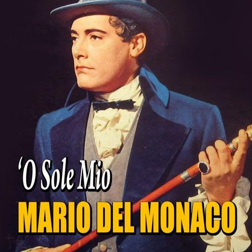 Mario Del Monaco - 'O sole mio by Mario del Monaco