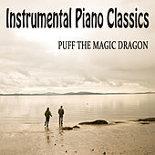 Instrumental Piano Classics: Puff the Magic Dragon by The O'Neill Brothers Group