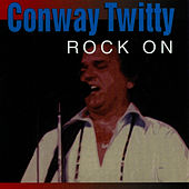 Rock On by Conway Twitty