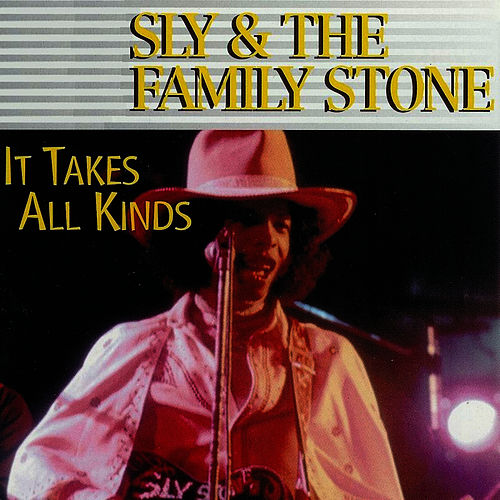 It Takes All Kinds by Sly & the Family Stone