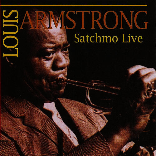 Satchmo Live by Louis Armstrong
