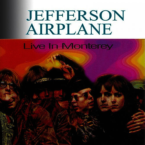 Live In Monterey by Jefferson Airplane