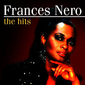 Frances Nero The Hits by Frances Nero