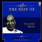 The Best Of Vilayat Khan by Vilayat Khan