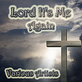 Lord It's Me Again by Various Artists