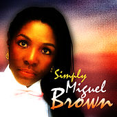 Simply Miquel Brown by Miquel Brown
