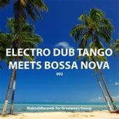 Electro Tub Tango Meets Bossa Nova by Electro Dub Tango