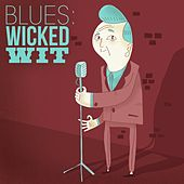 Blues: Wicked Wit by Various Artists