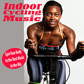 Indoor Cycling Music, Spin Your Body to the Best Music in the Mix (Tone It Up Fit @ the Best Electronic Dance Music) by Various Artists
