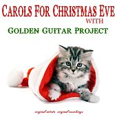 Carols for Christmas Eve by Golden Guitar Project
