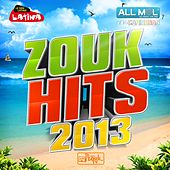 Zouk Hits 2013 by Various Artists