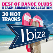 Best of Dance Clubs (Beach Summer Collection 30 Hot Tracks Ibiza) by Various Artists