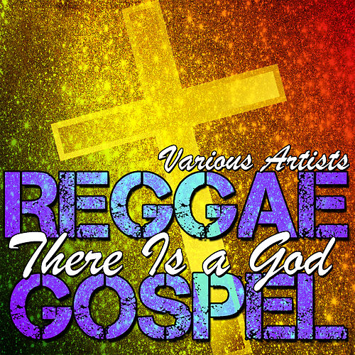 There Is a God: Gospel Reggae by Various Artists