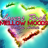 Lovers Rock Mellow Moods by Various Artists