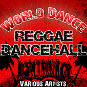World Dance: Reggae Dancehall by Various Artists