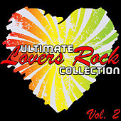 Ultimate Lovers Rock Collection Vol. 2 by Various Artists