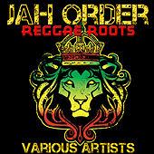 Jah Order: Reggae Roots by Various Artists