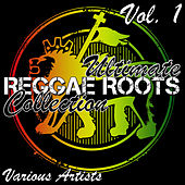 Ultimate Reggae Roots Collection Vol. 1 by Various Artists
