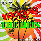 Reggae Takes On the Hits Vol. 2 by Various Artists