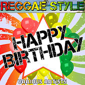 Reggae Style: Happy Birthday by Various Artists