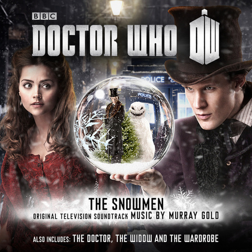 Doctor Who: The Snowmen / The Doctor, the Widow and the Wardrobe (Original Television Soundtrack) by Murray Gold