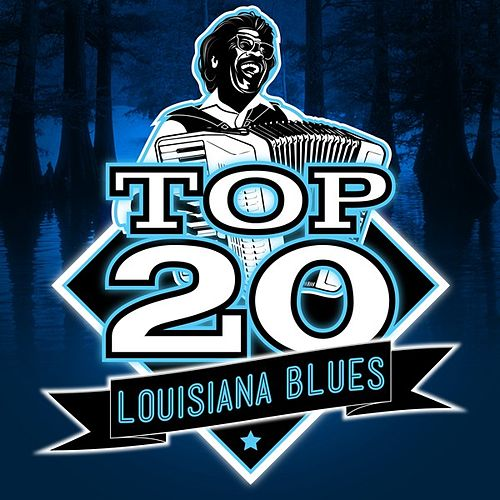 Top 20 Louisiana Blues by Various Artists