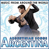 Argentina. Argentinian Songs. Music from Around the World by Various Artists