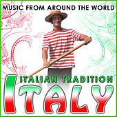 Italy. Italian Tradition. Music from Around the World by Various Artists