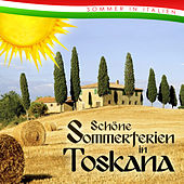 Schöne Sommerte in Toskana. Sommer in Italien by Various Artists