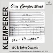 Klemperer: Own Compositions, Vol. 3 (String Quartets) by Various Artists