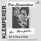Klemperer: Own Compositions, Vol. 4 (Piano and Vocal) by Various Artists