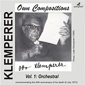 Klemperer: Own Compositions, Vol. 1 (Orchestral) by Various Artists