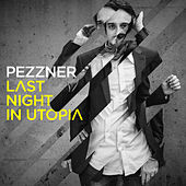 Last Night in Utopia by Pezzner