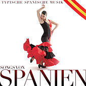 Typische spanische Musik. Songs von Spanien by Various Artists