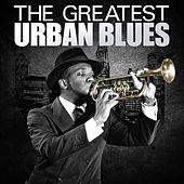The Greatest Urban Blues von Various Artists
