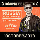 Bobina presents Russia Goes Clubbing Radio Top 10 October 2013 by Various Artists
