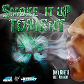 Smoke It Up (feat. Konshens) - Single by Tony Curtis