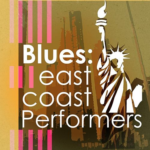 Blues: East Coast Performers by Various Artists