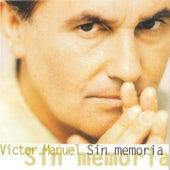 Sin Memoria by Victor Manuel